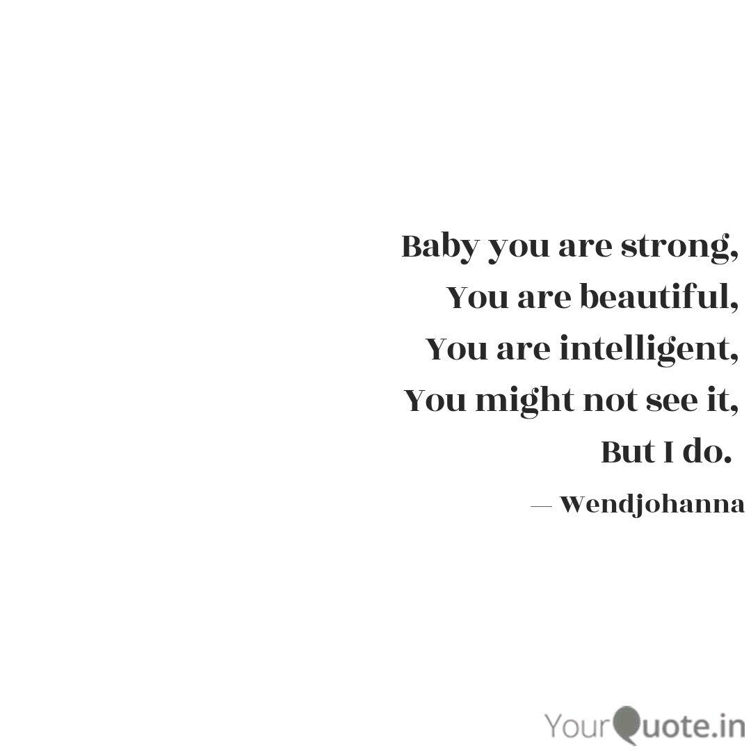 Baby you are strong, You   Quotes & Writings by Donado