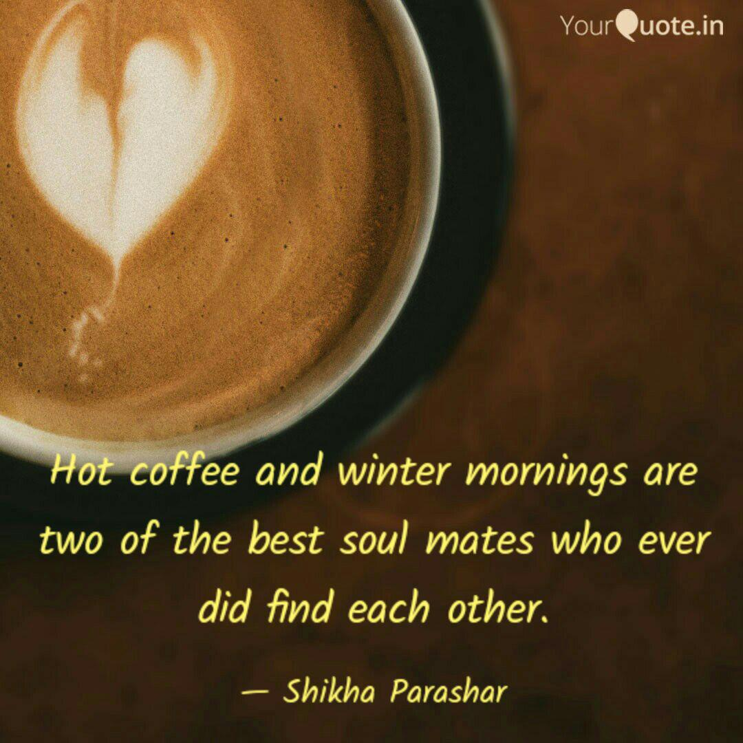 hot coffee and winter mor quotes writings by shikha