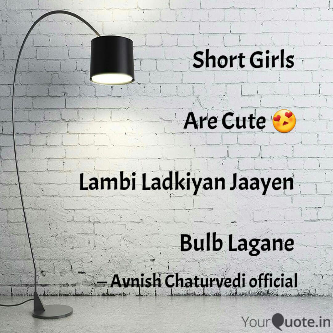 Short Girls Are Cute Quotes Writings By Avnish Chaturvedi Official Yourquote