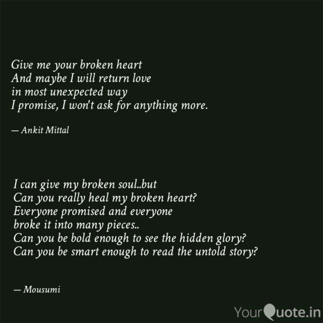 I can give my broken soul... | Quotes & Writings by mousumi ...