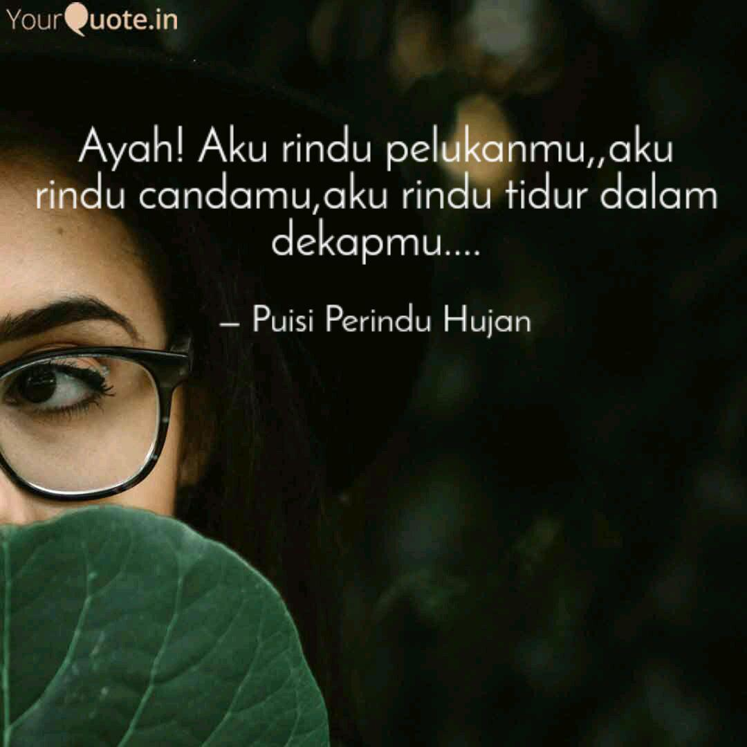 ayah aku rindu pelukanmu quotes writings by puisi perindu