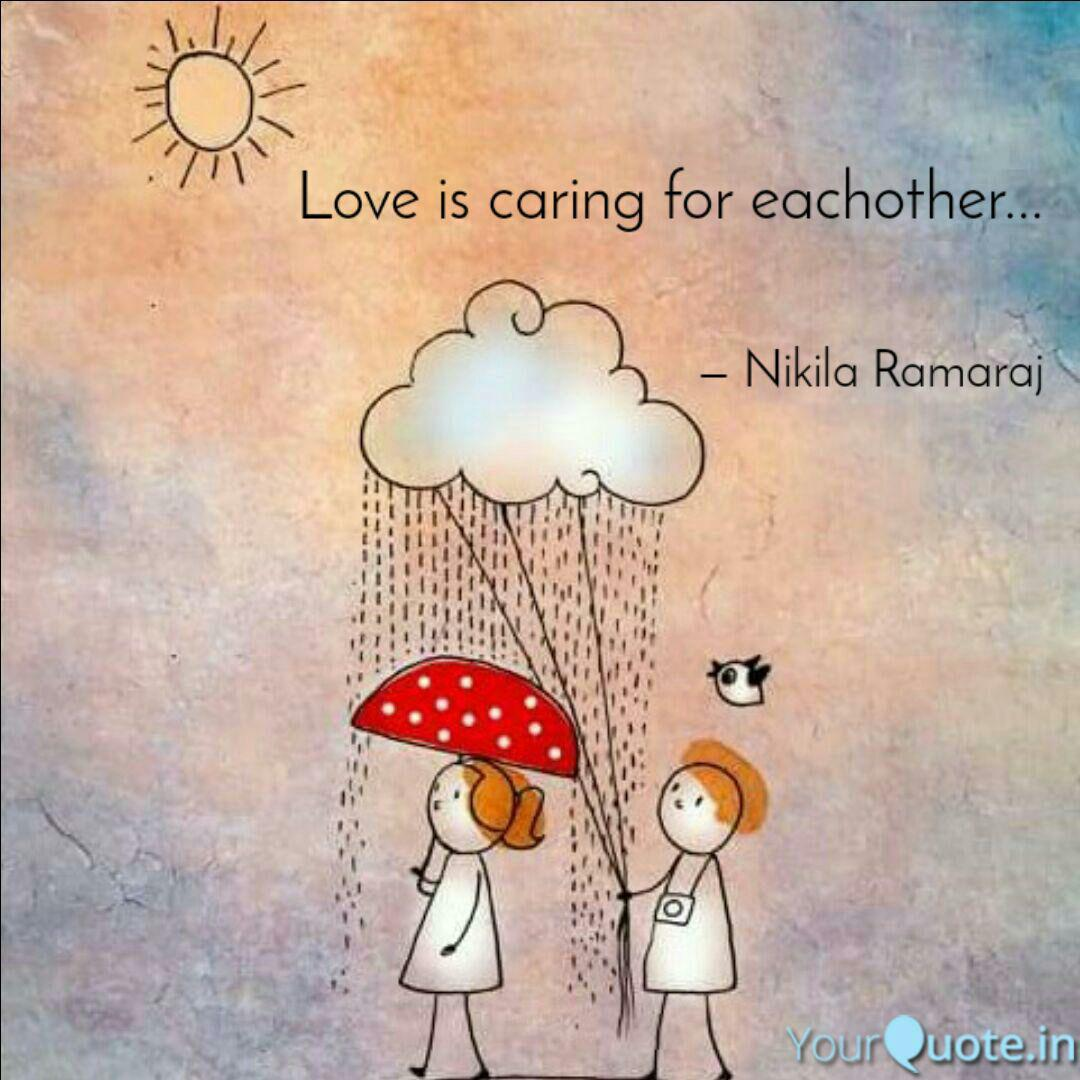 Love Is Caring For Eachot Quotes Writings By Nikila Ramaraj Yourquote