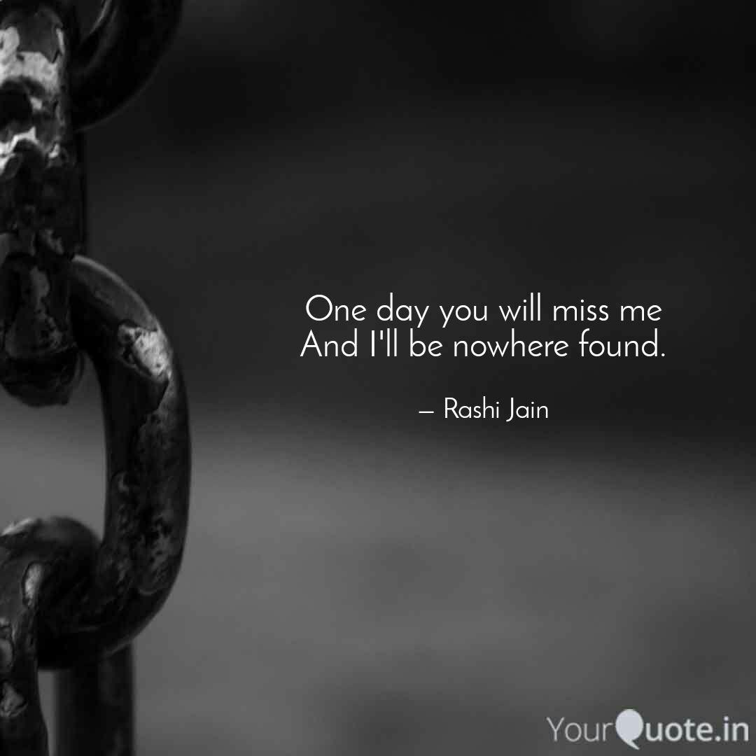 one day you will miss me quotes writings by rashi jain