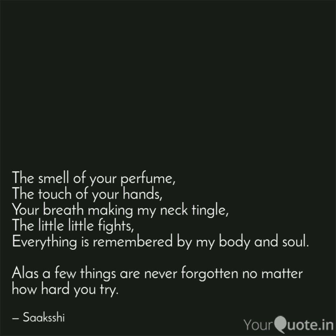 The Smell Of Your Perfume Quotes Writings By Sakshi Jain Yourquote