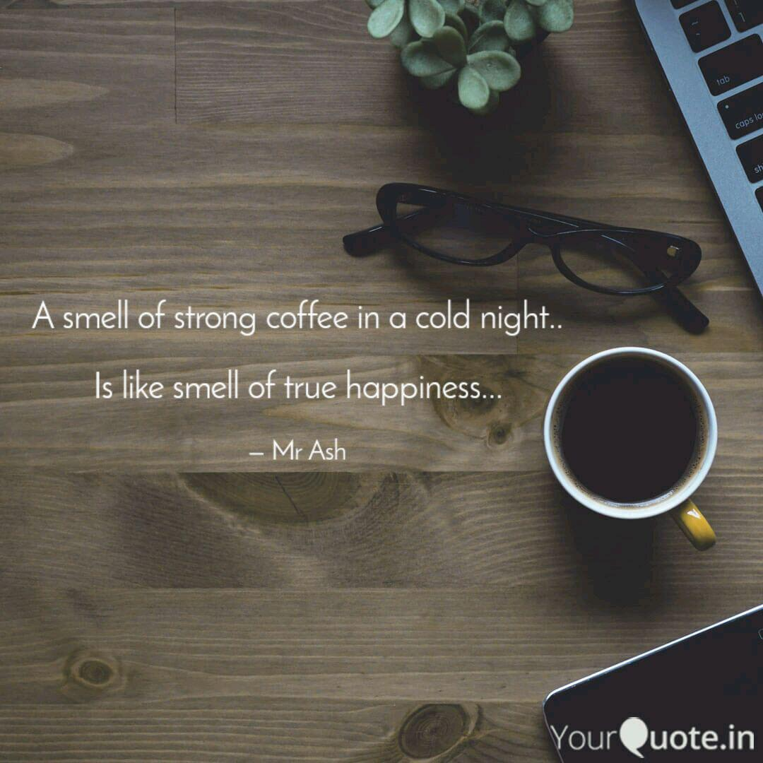 a smell of strong coffee quotes writings by ashutosh das