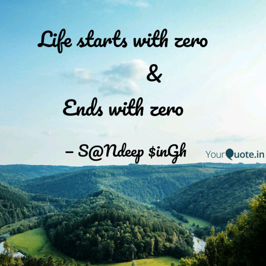 Life starts with zero   Quotes & Writings by Sandeep Singh