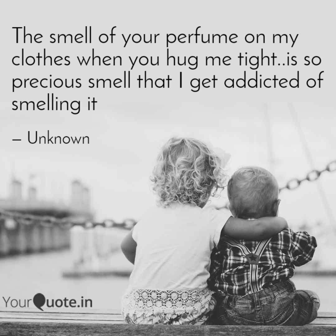 The Smell Of Your Perfume Quotes Writings By Shristi Sharma Yourquote