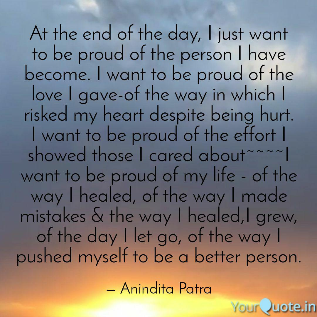 At the end of the day, I ... | Quotes & Writings by Anindita ...