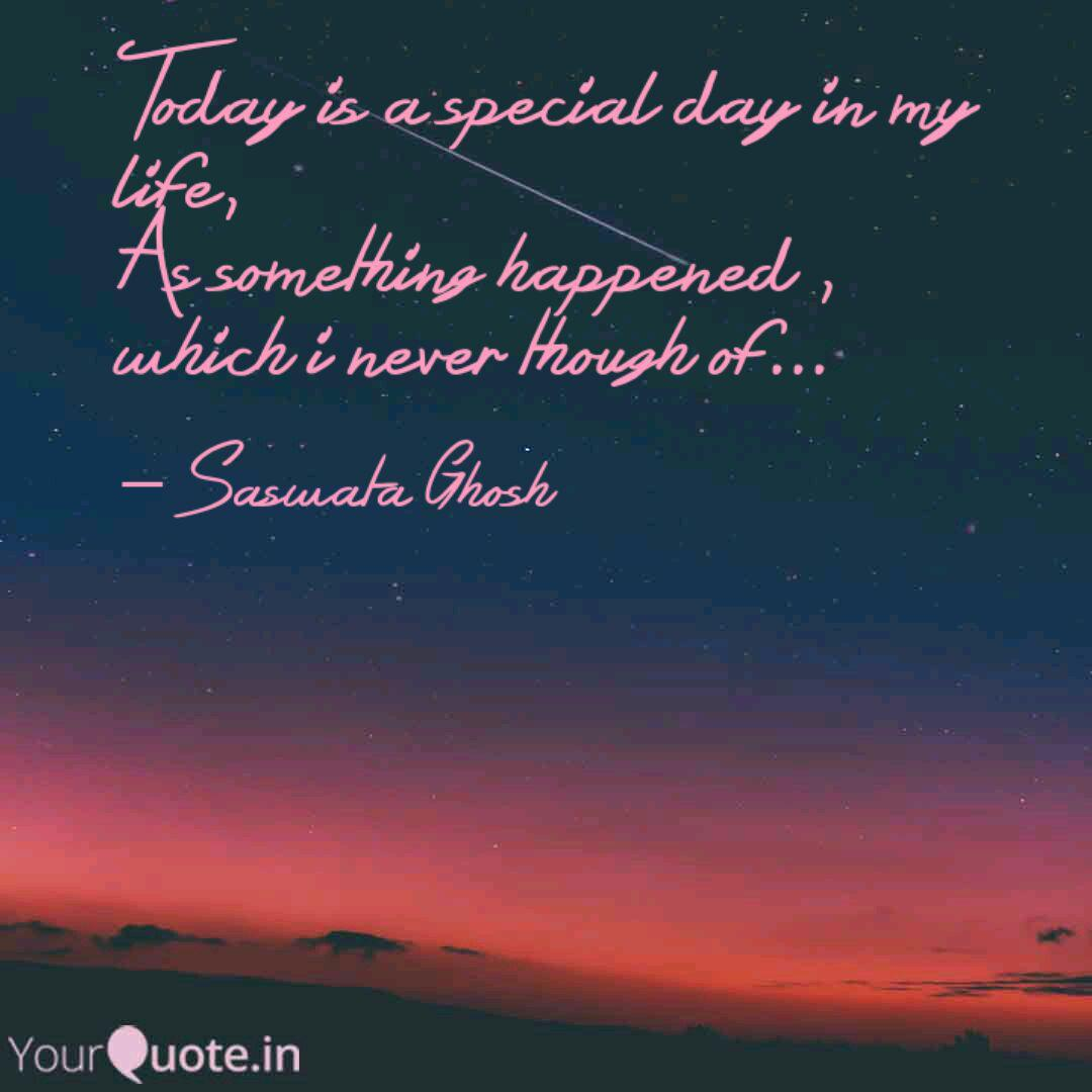 Today is a special day in  Quotes & Writings by Saswata Ghosh