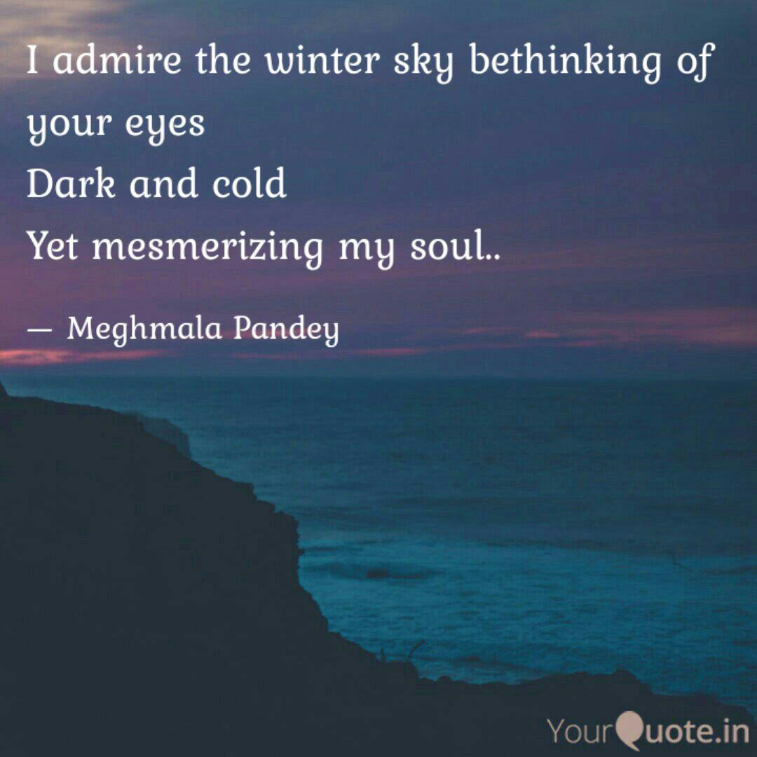 i admire the winter sky b quotes writings by meghmala