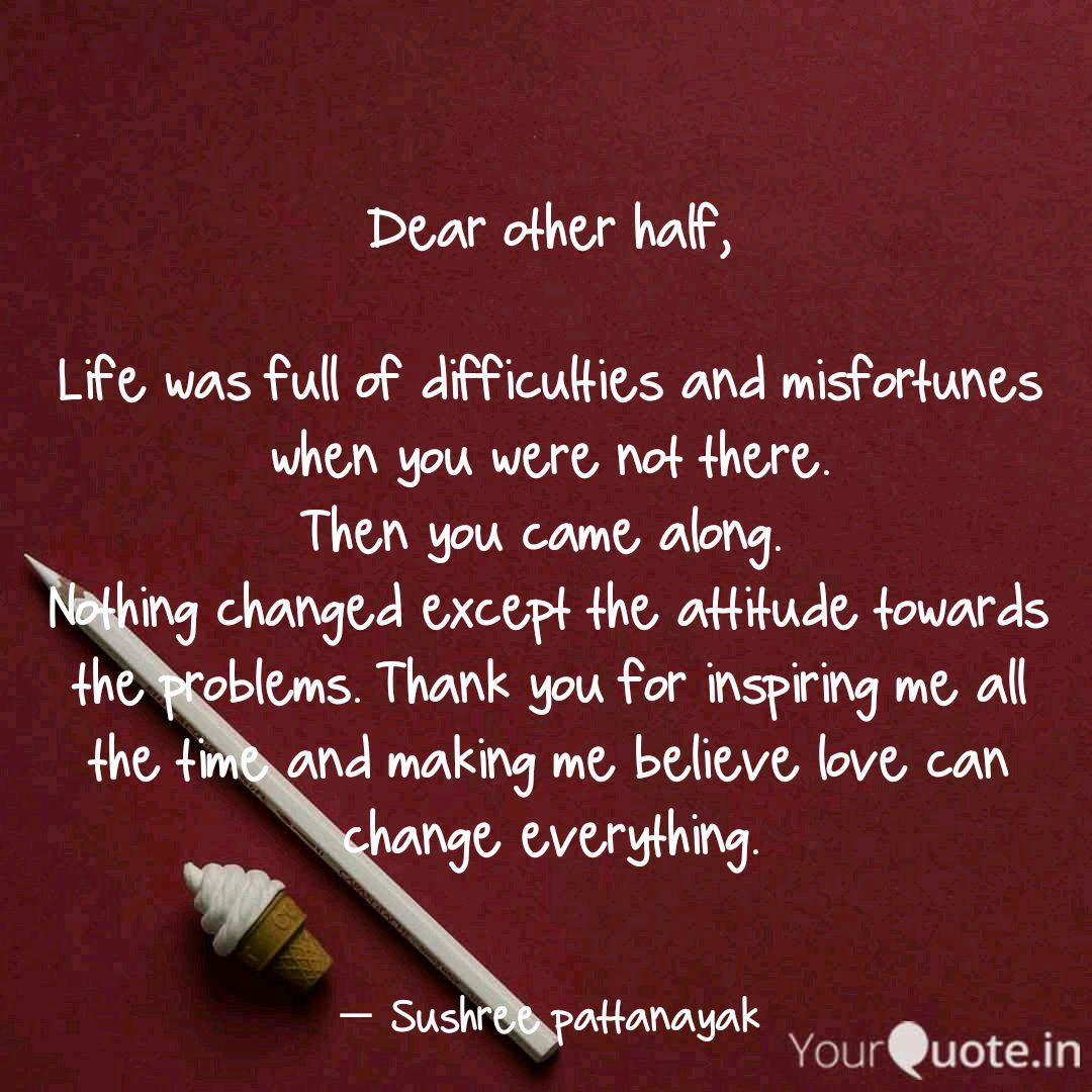 Dear other half, Life wa...   Quotes & Writings by Sushree ...