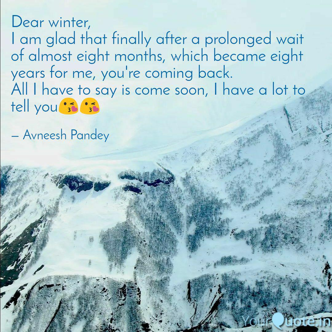 Dear Winter I Am Glad Th Quotes Writings By Avneesh Pandey Yourquote Best winter quotes selected by thousands of our users! yourquote