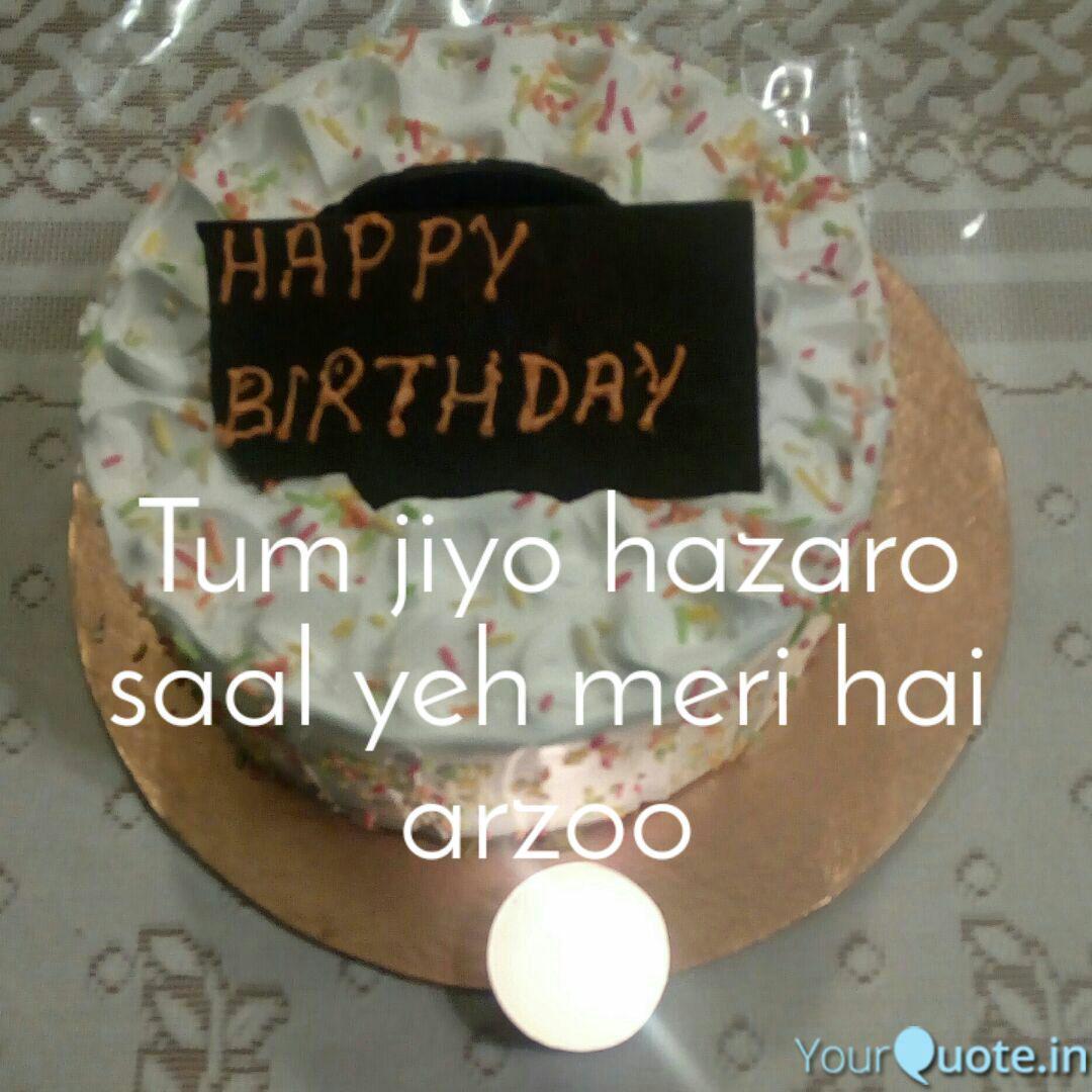 Saal hazaro to jiyo tum happy you birthday Tum Jiyo