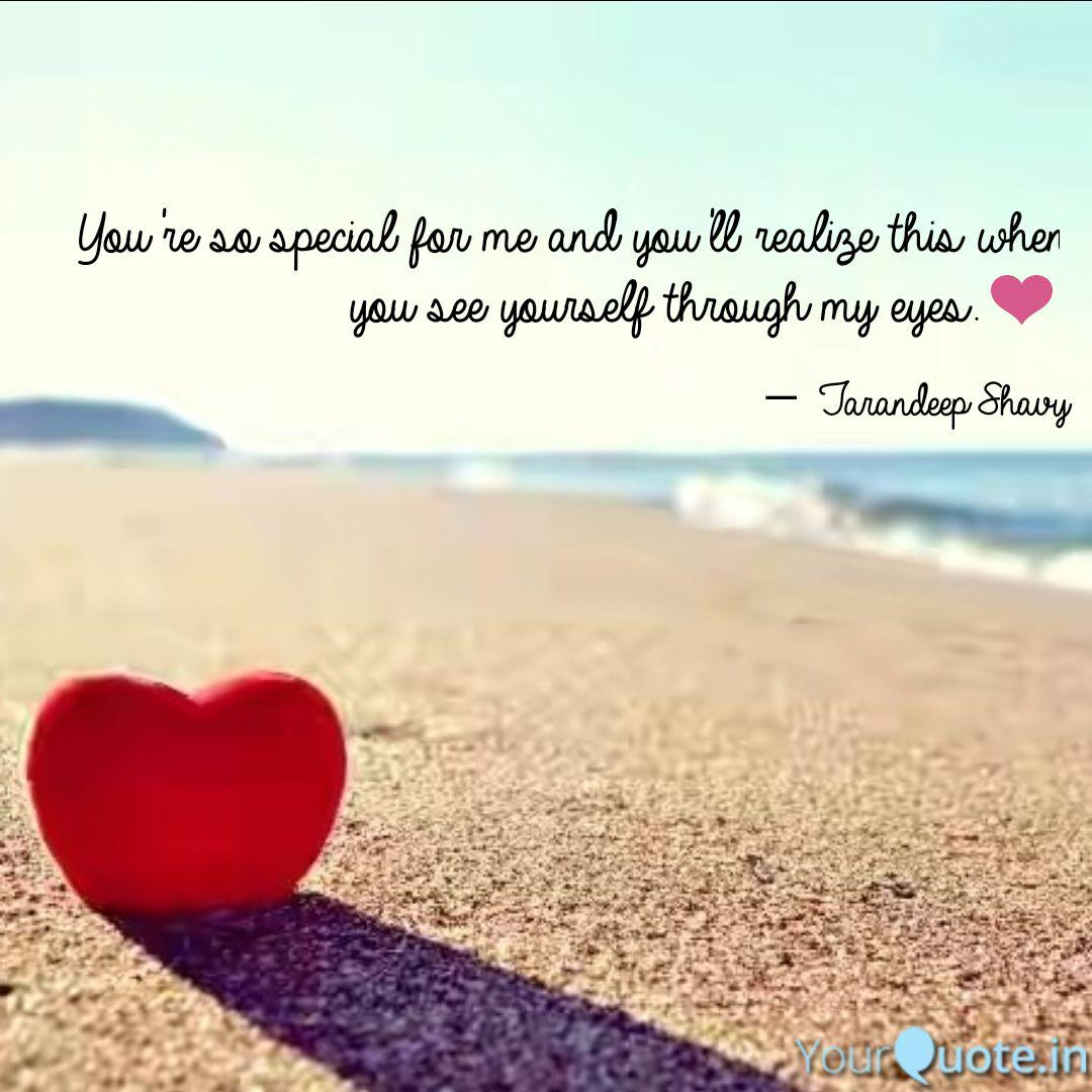 You\'re so special for me ...   Quotes & Writings by ...