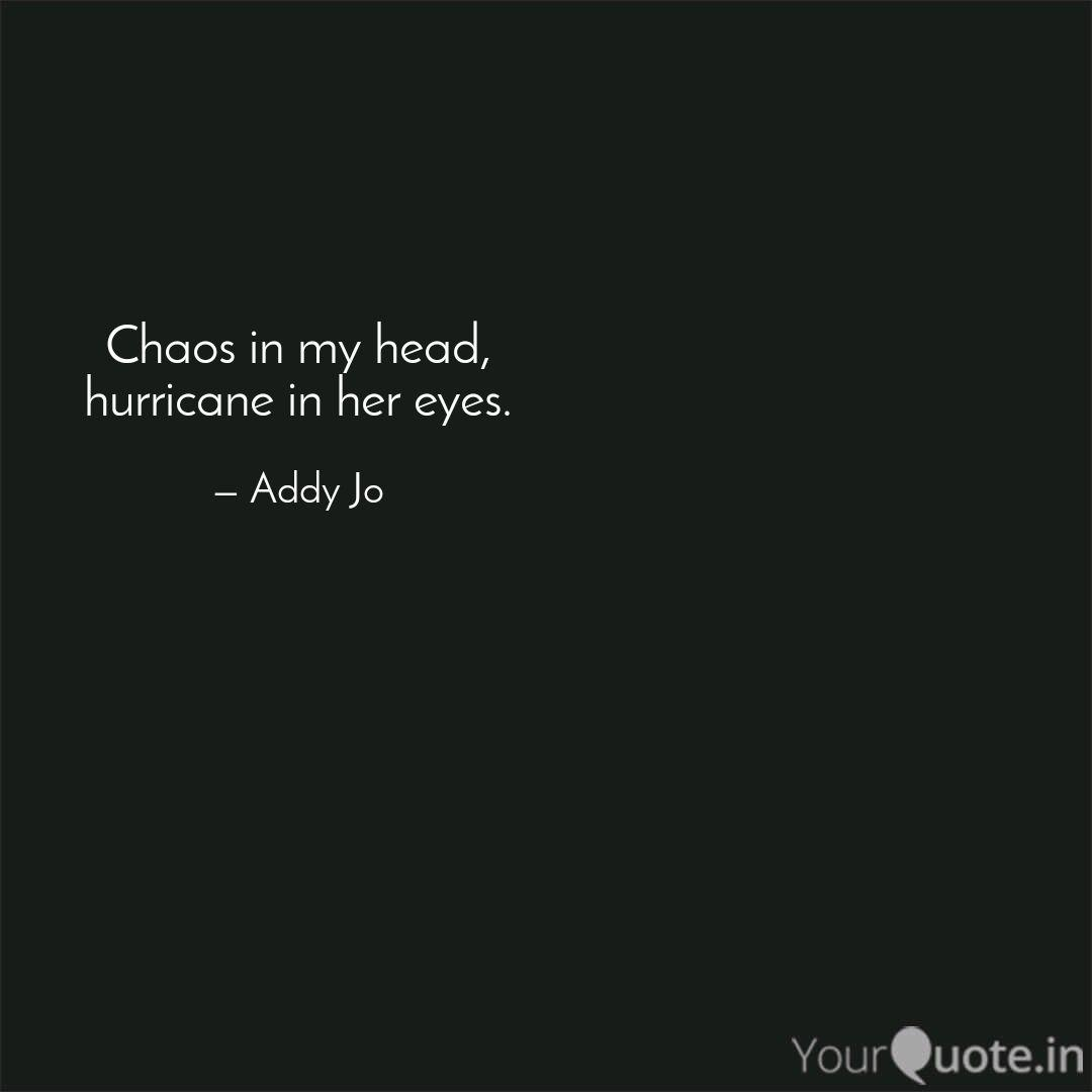Chaos in my head, hurrica... | Quotes & Writings by Addy Jo ...