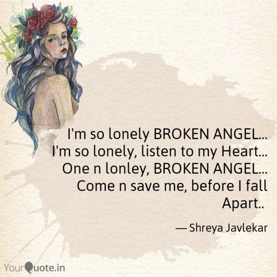 I'm so lonely BROKEN ANGE... | Quotes & Writings by Shreya ...