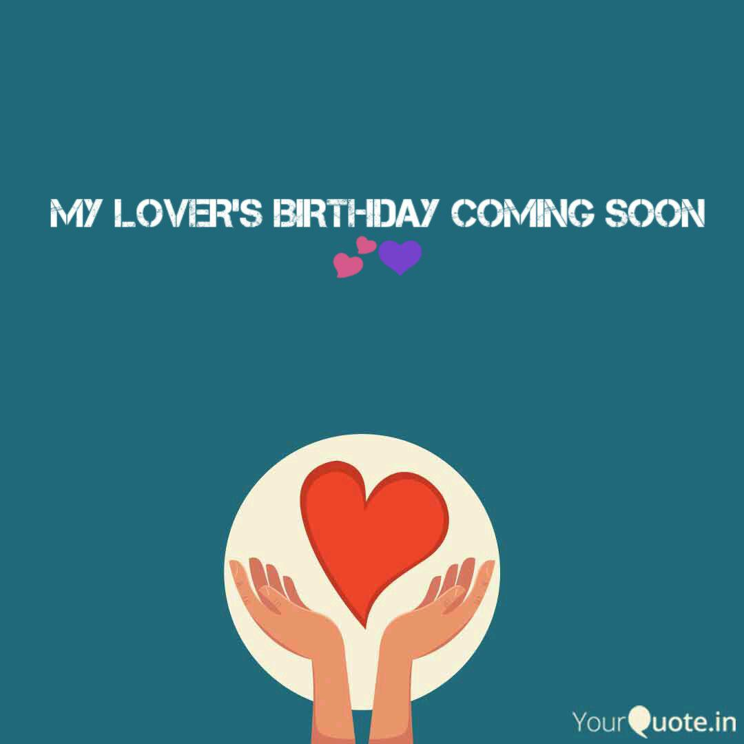 My Lover S Birthday Comin Quotes Writings By Saqlain Ali Yourquote