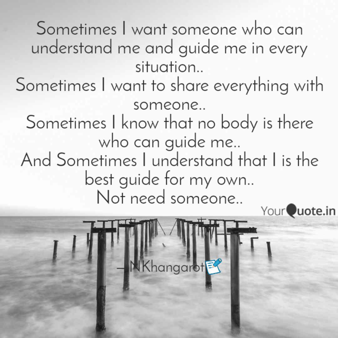 Sometimes I want someone ...   Quotes & Writings by Neha ...