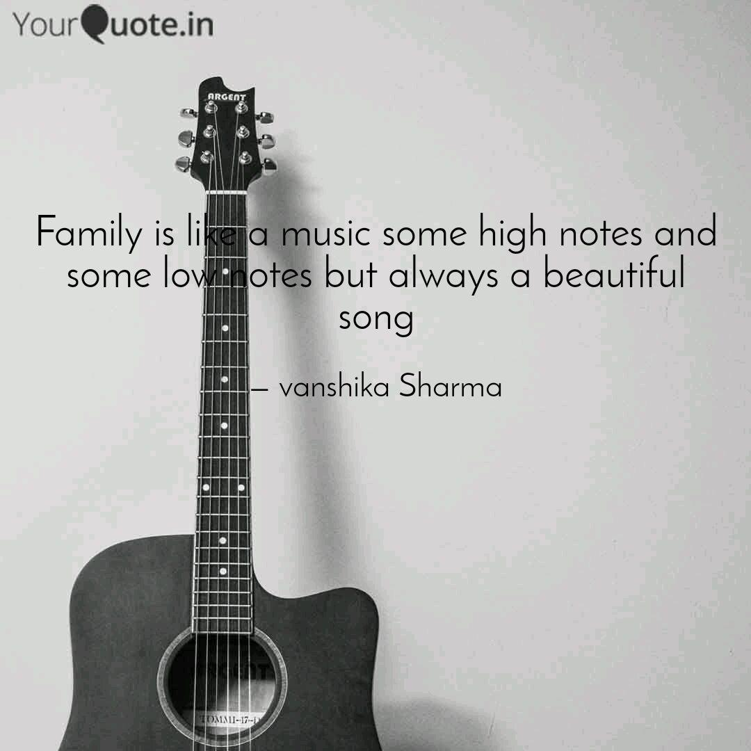 Family Is Like A Music So Quotes Writings By Vanshika Sharma Yourquote