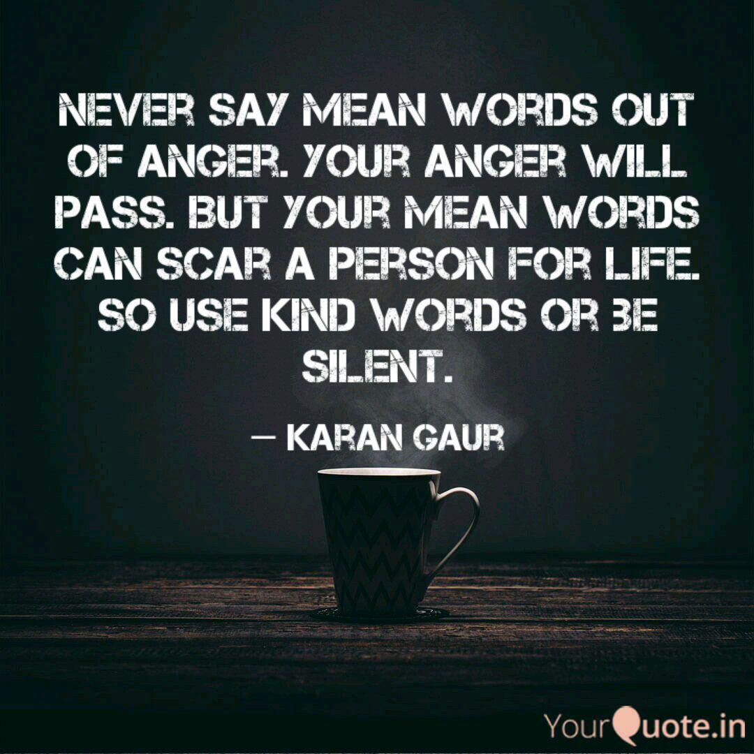 Never say mean words out ... | Quotes & Writings by Karan ...