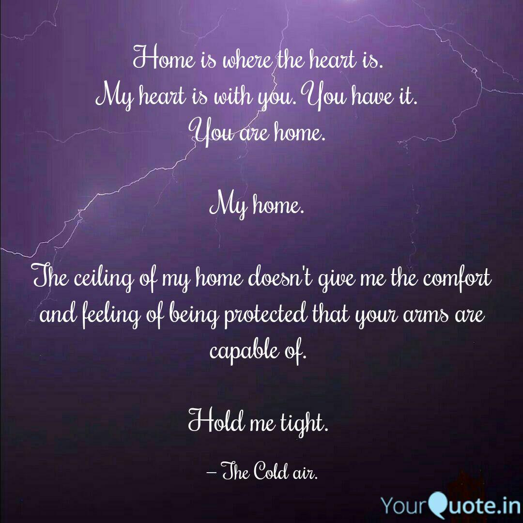 Home Is Where The Heart I Quotes Writings By Sanjana Kumar Yourquote