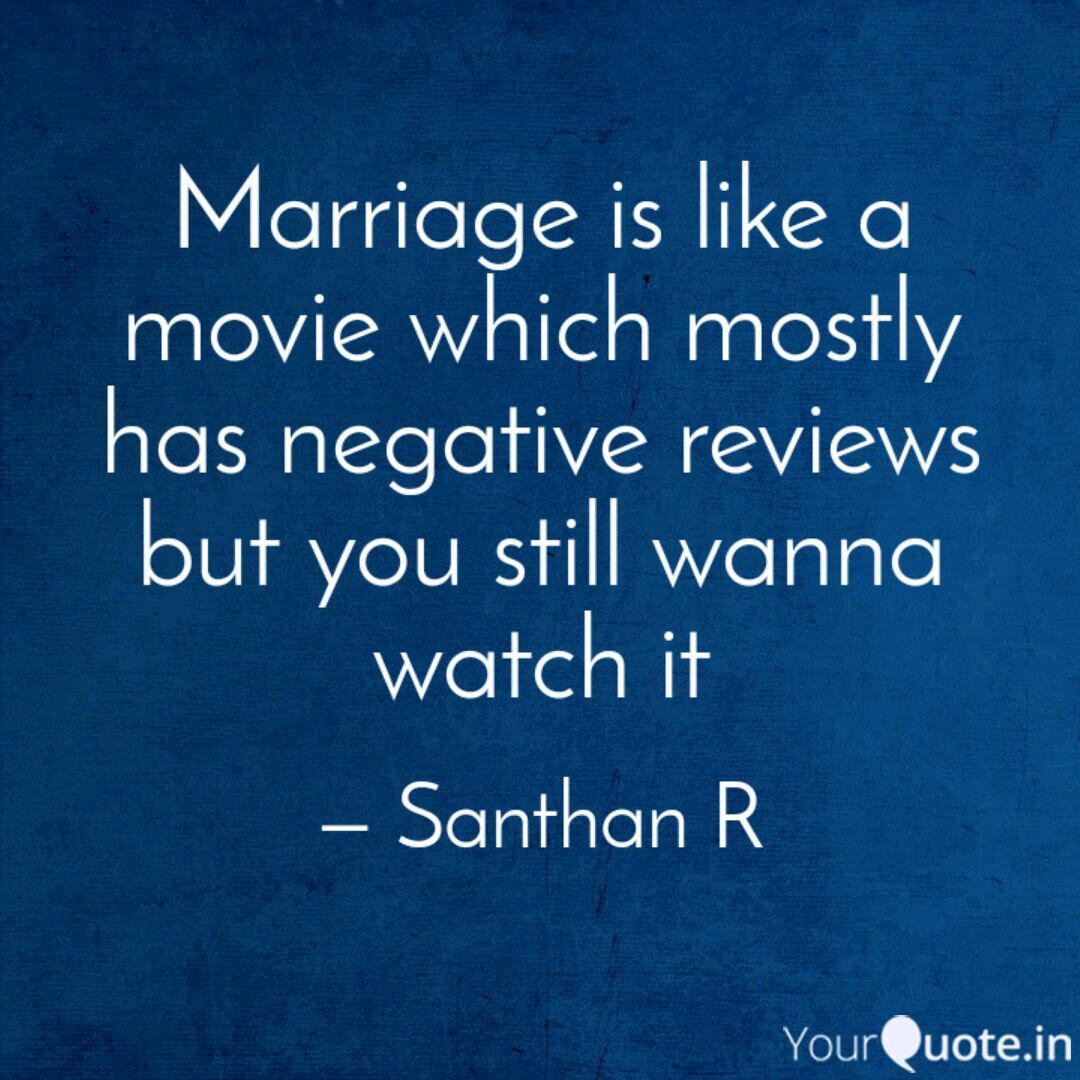 Marriage Is Like A Movie Quotes Writings By Santhan