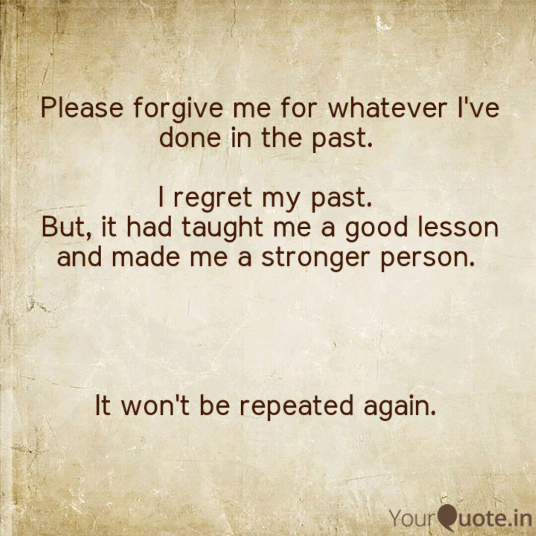 Please Forgive Me For Wha Quotes Writings By Ishwarya Shanmugam Yourquote
