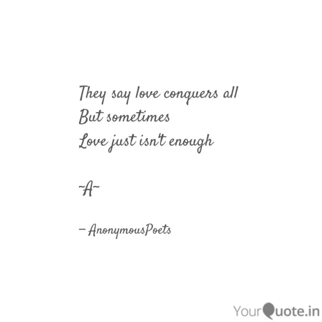 They say love conquers al... | Quotes & Writings by ...