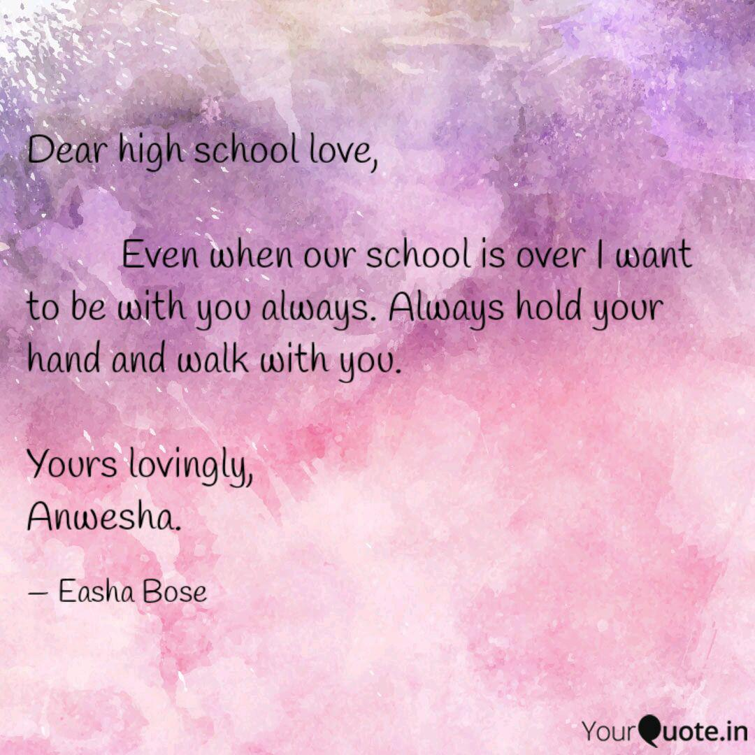Dear high school love,   Quotes & Writings by Anwesha Bose