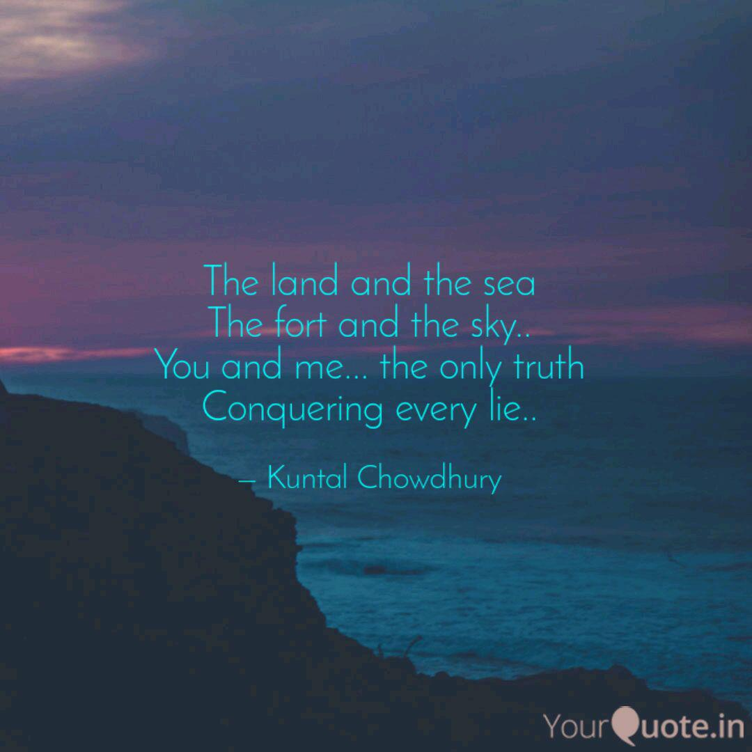 the land and the sea the quotes writings by kuntal