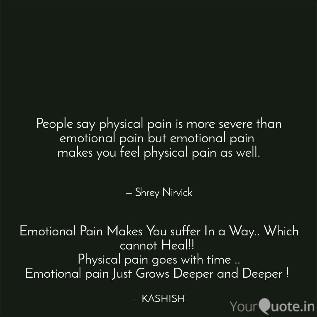 Emotional Pain Makes You ...   Quotes & Writings by KASHISH ...
