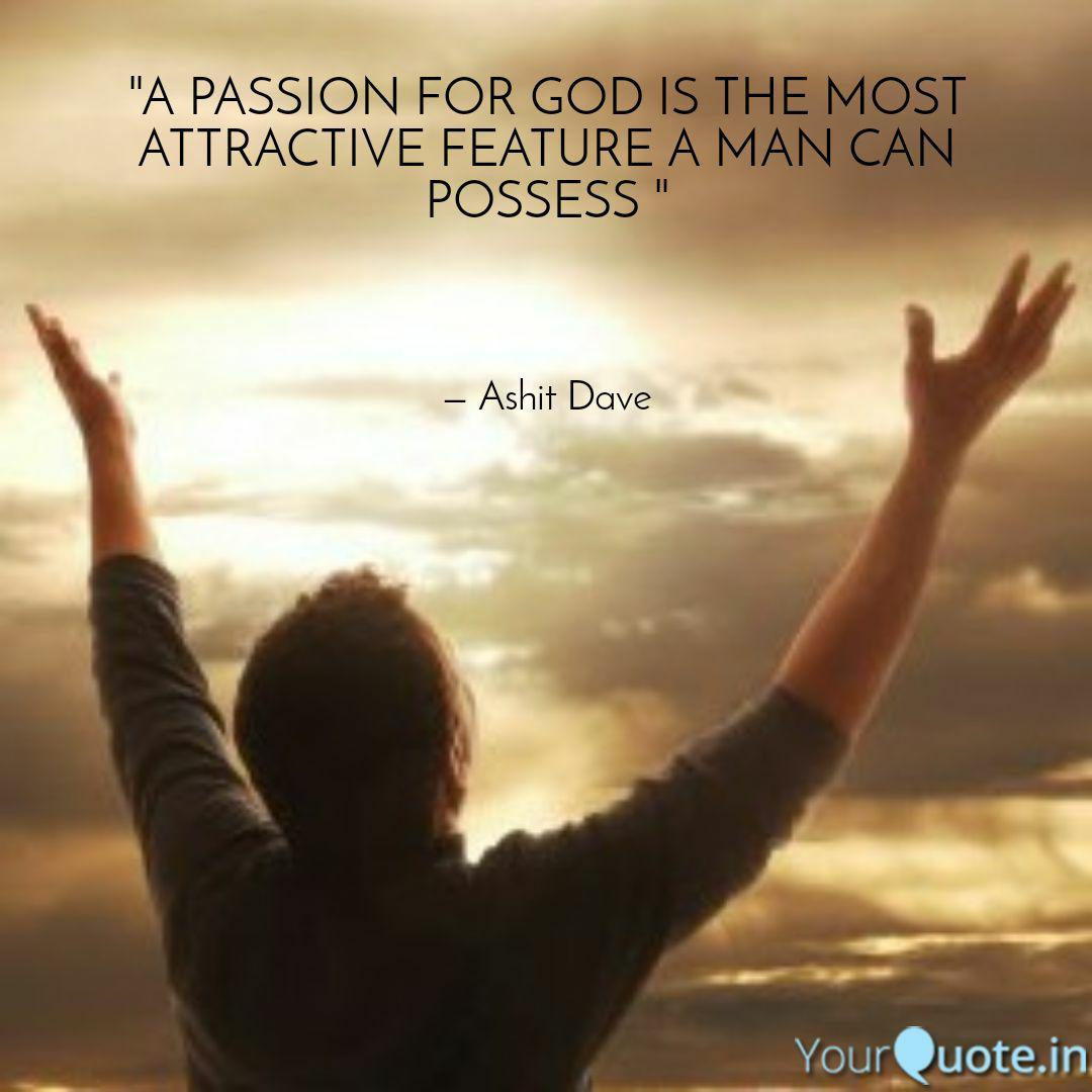 A Passion For a passion for god is the | quotes & writings by ashit