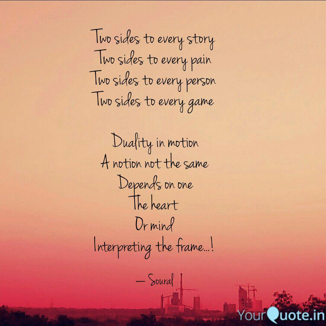 Two sides to every story    Quotes & Writings by Soural Dandothi   YourQuote