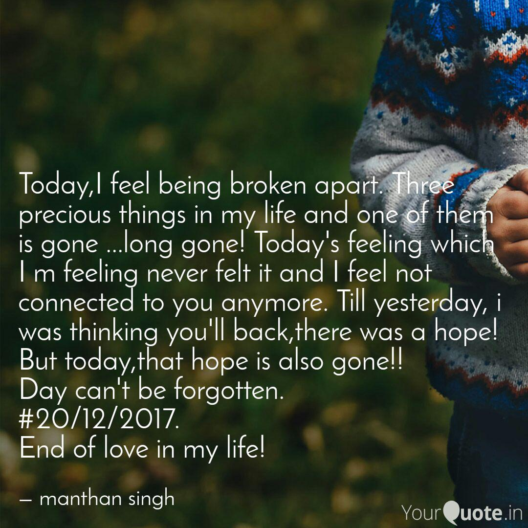 Today,I feel being broken  Quotes & Writings by manthan singh