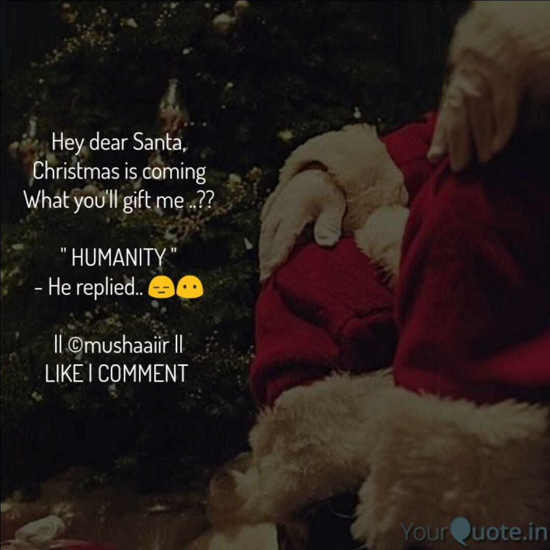 Hey Dear Santa Christmas Quotes Writings By Makvana Sohil Yourquote