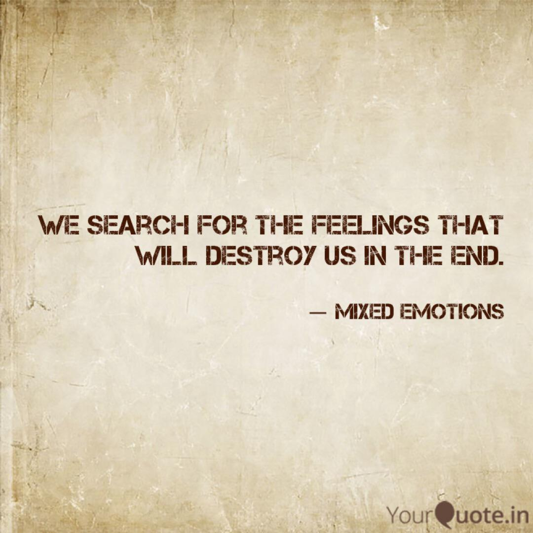 We search for the feeling... | Quotes & Writings by Mixed ...