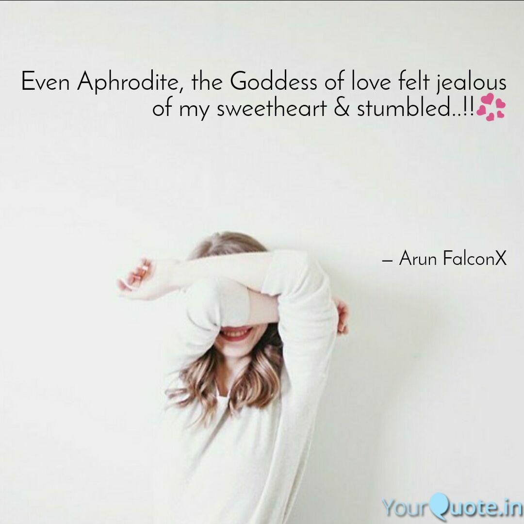 Even Aphrodite The Godde Quotes Writings By Arun