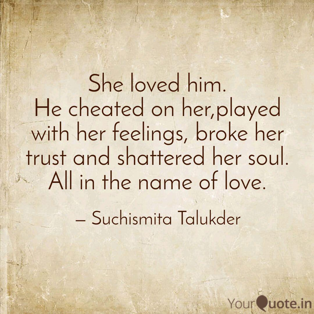 She loved him. He cheated... | Quotes & Writings by ...