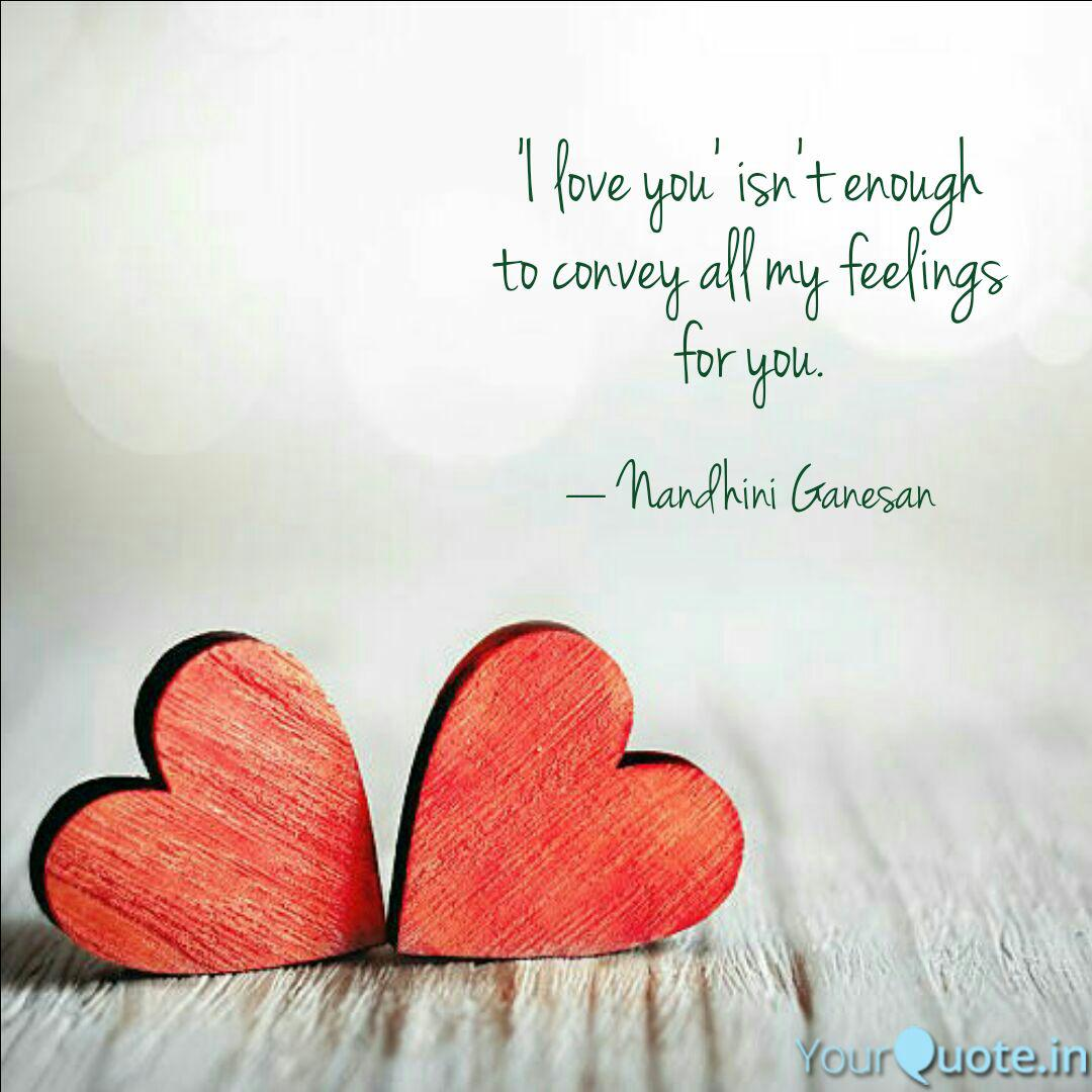 I love you\' isn\'t enough... | Quotes & Writings by Nandhini ...