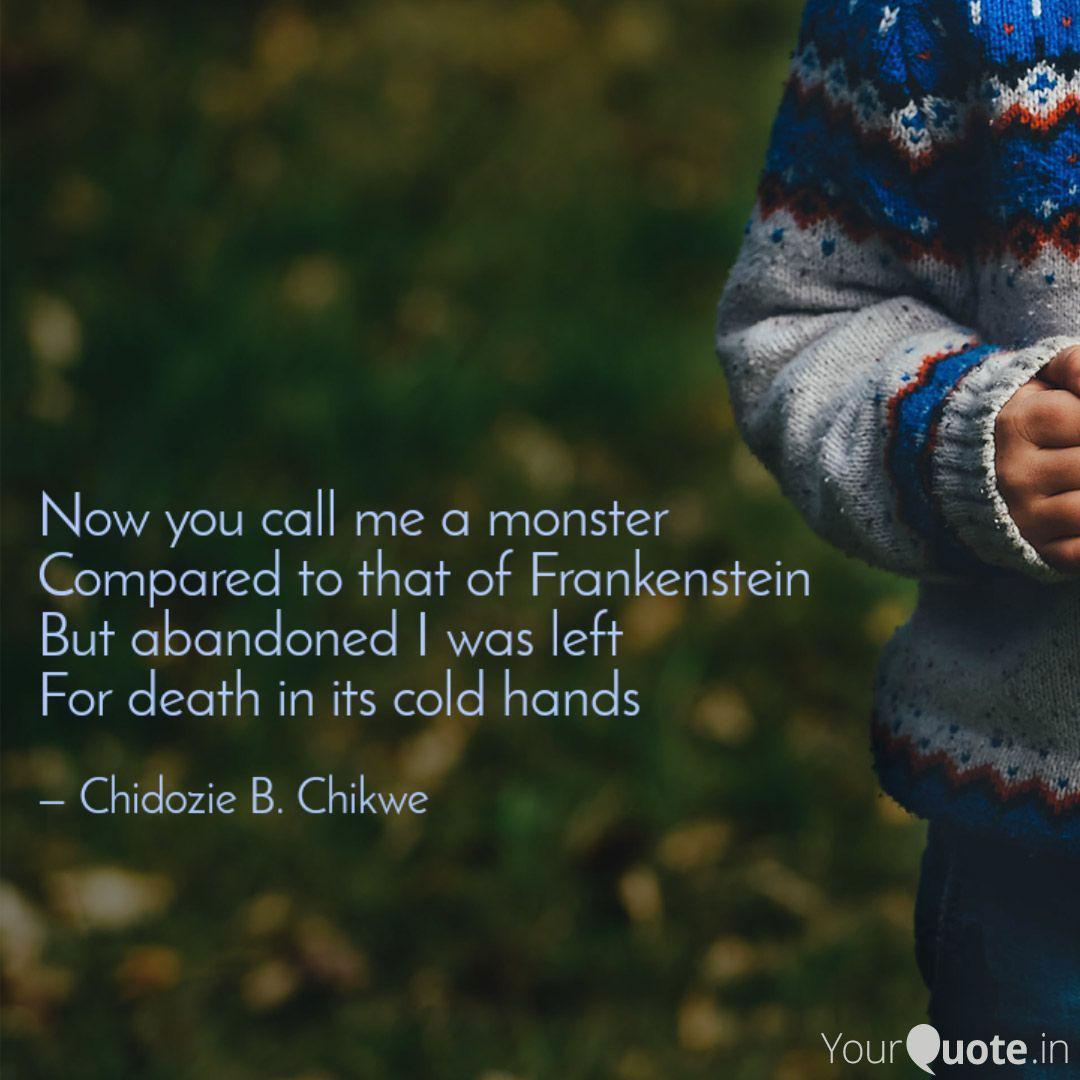 Now You Call Me A Monster Quotes Writings By Chidozie B Chikwe Yourquote
