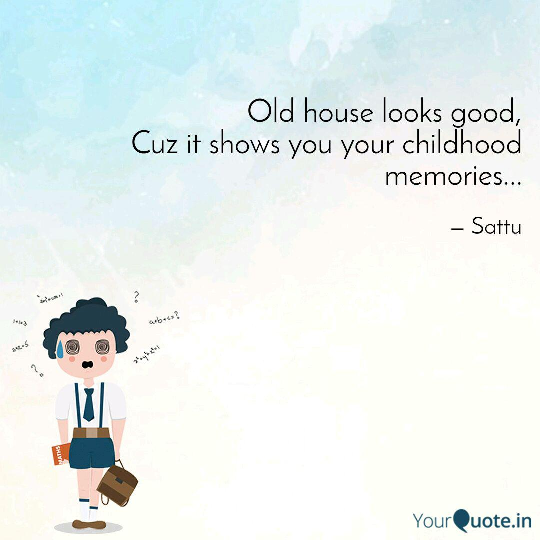 old house looks good cuz quotes writings by satyam raj