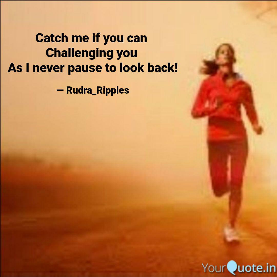 Catch Me If You Can Chal Quotes Writings By Rudra Ripples
