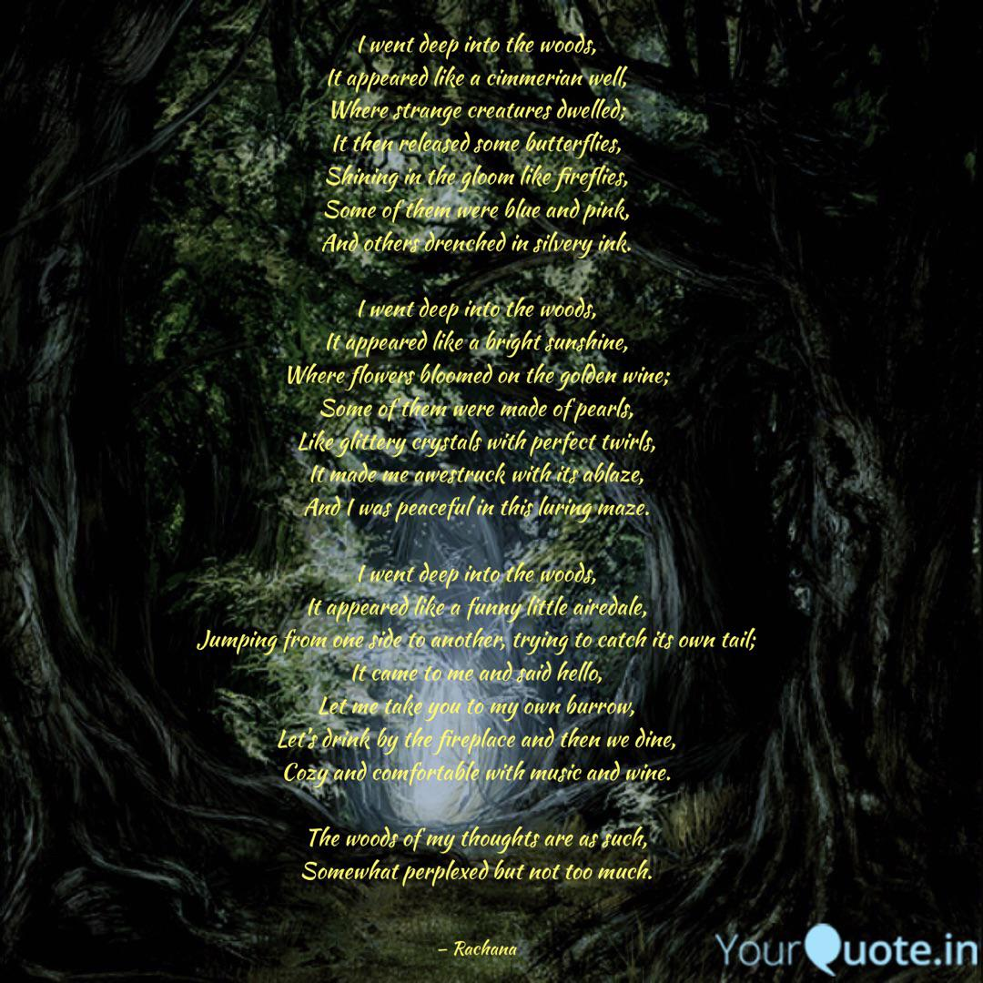 I went deep into the wood... | Quotes & Writings by Ana ...