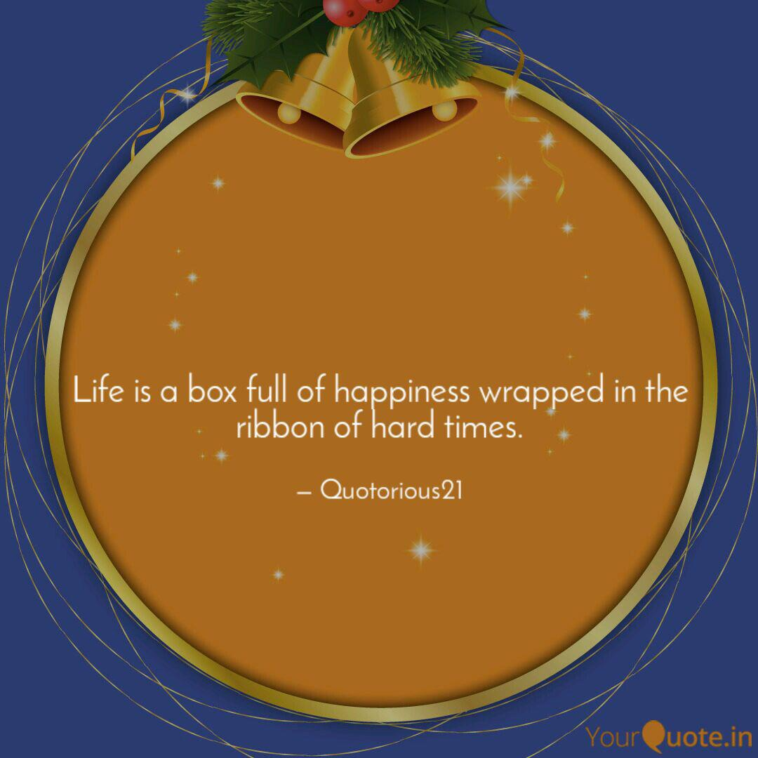 Life is a box full of hap...   Quotes & Writings by DixAnt YaDav ...
