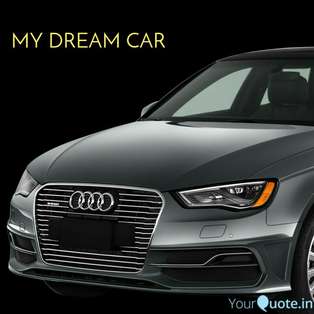 My Dream Car Quotes Writings By Aasha Daksh Yourquote