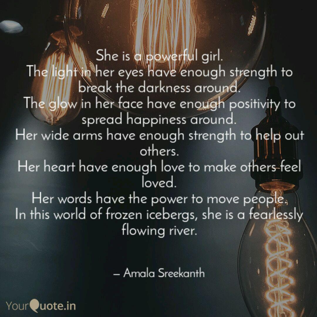 She is a powerful girl. T... | Quotes & Writings by Amala ...