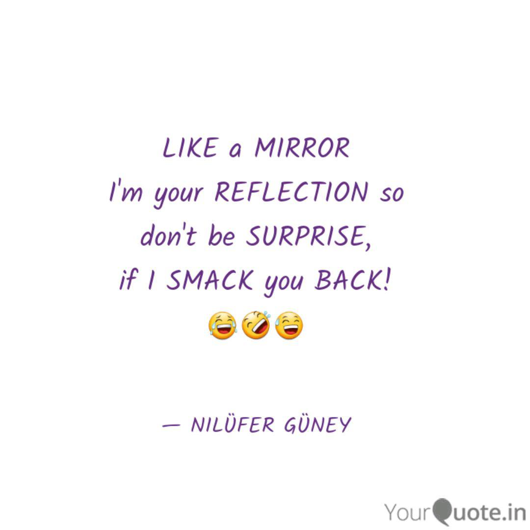 LIKE a MIRROR I\'m your R... | Quotes & Writings by NILÜFER ...