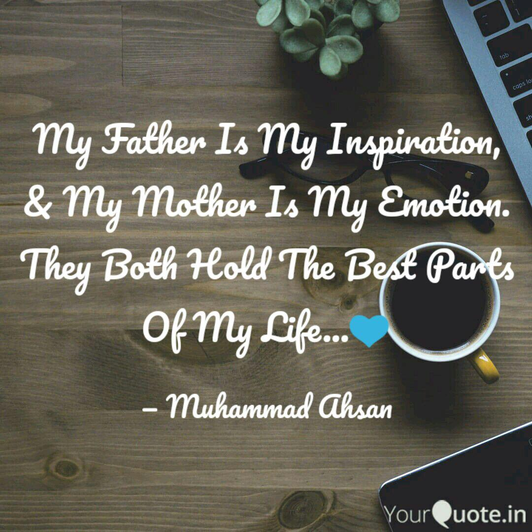 My Father Is My Inspirati  Quotes & Writings by Malik Ahsan