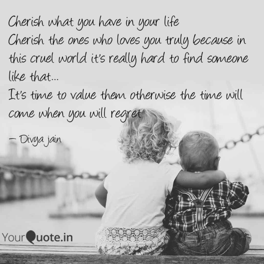 cherish what you have