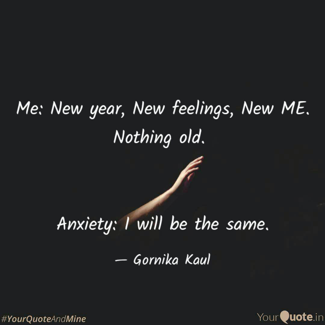 me new year new feeling quotes writings by gornika kaul